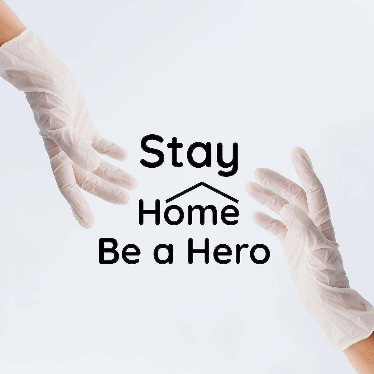 Stay home be a hero during coronavirus pandemic