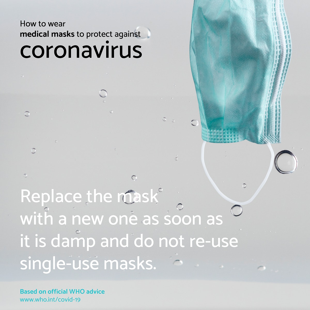 Replace the mask with a new one as soon as it is damp and do not re-use single-use masks due to COVID-19 source WHO social…