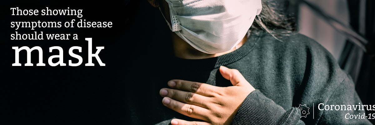 Those showing symptoms of disease should wear a mask during coronavirus outbreak social template