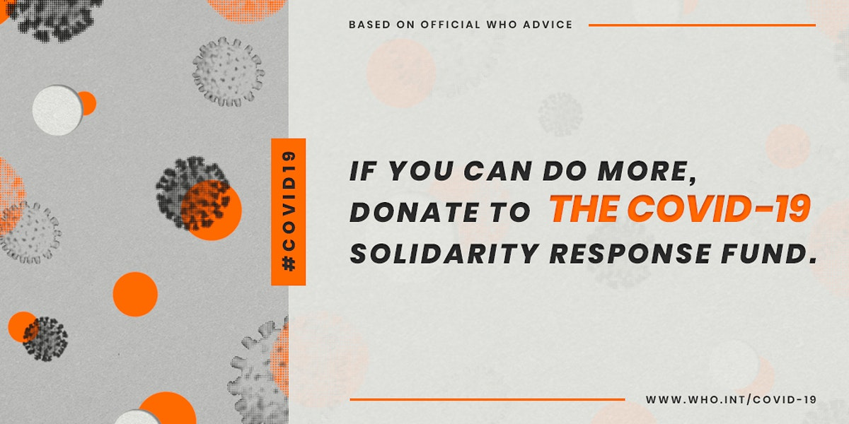 If you can do more, donate to the COVID-19 Solidarity Response Fund social template source WHO illustration