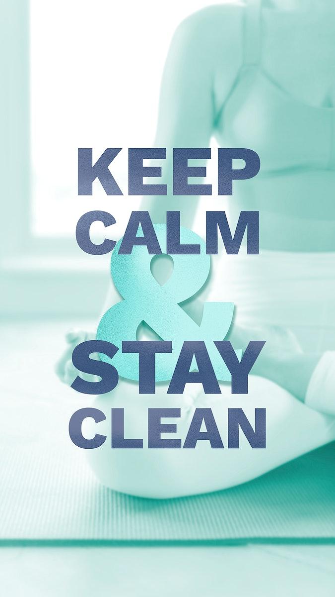 Keep calm and stay clean during coronavirus quarantine