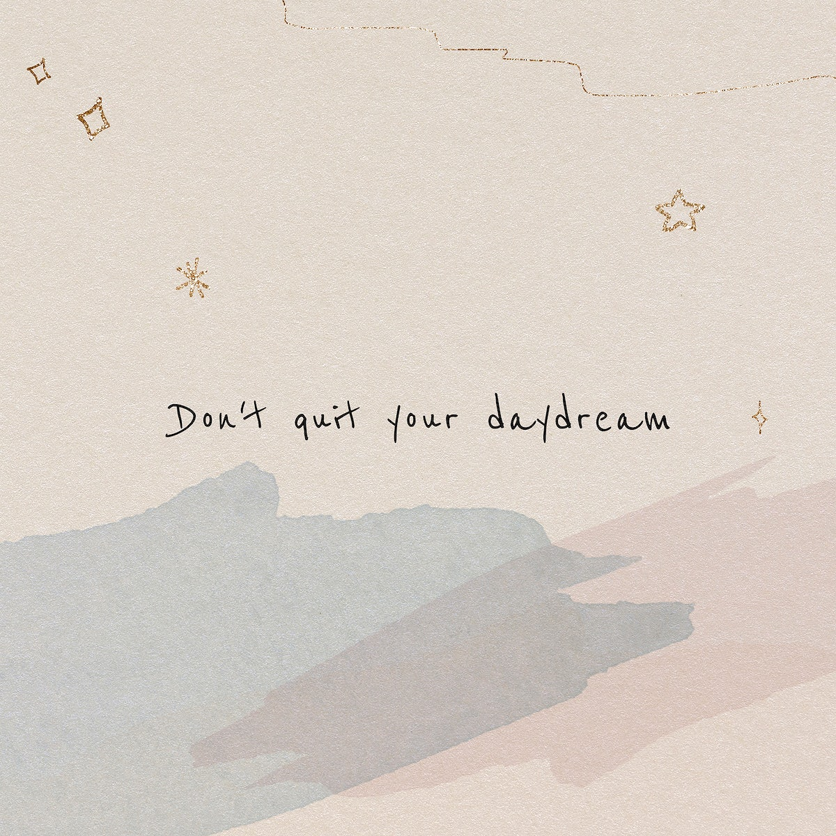 Don T Quit Your Daydream Inspirational Motivational Quote For Social Media Post