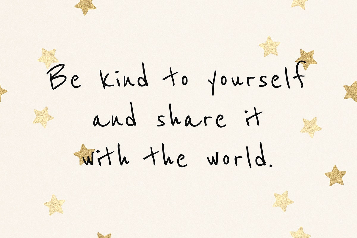 Be kind to the yourself and share it with the world motivational quote template