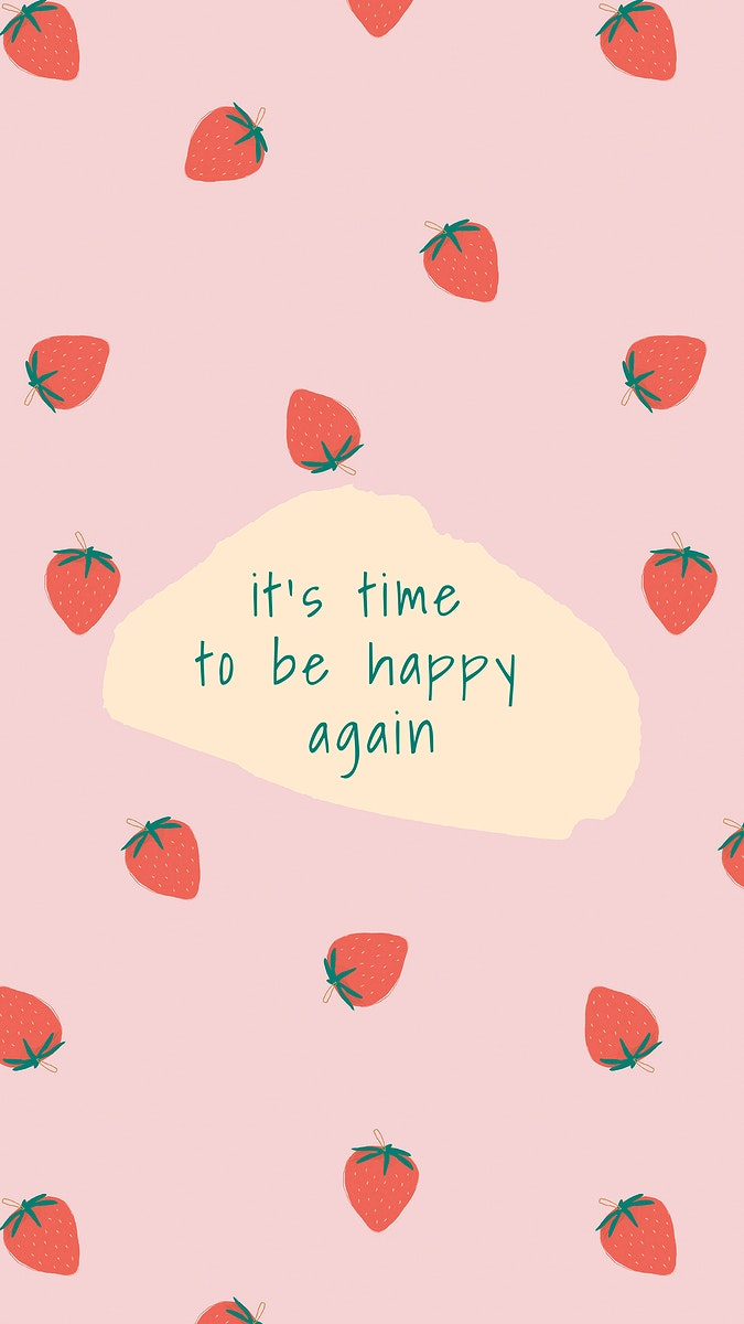 Vector quote on strawberry pattern background social media post it's time to be happy again