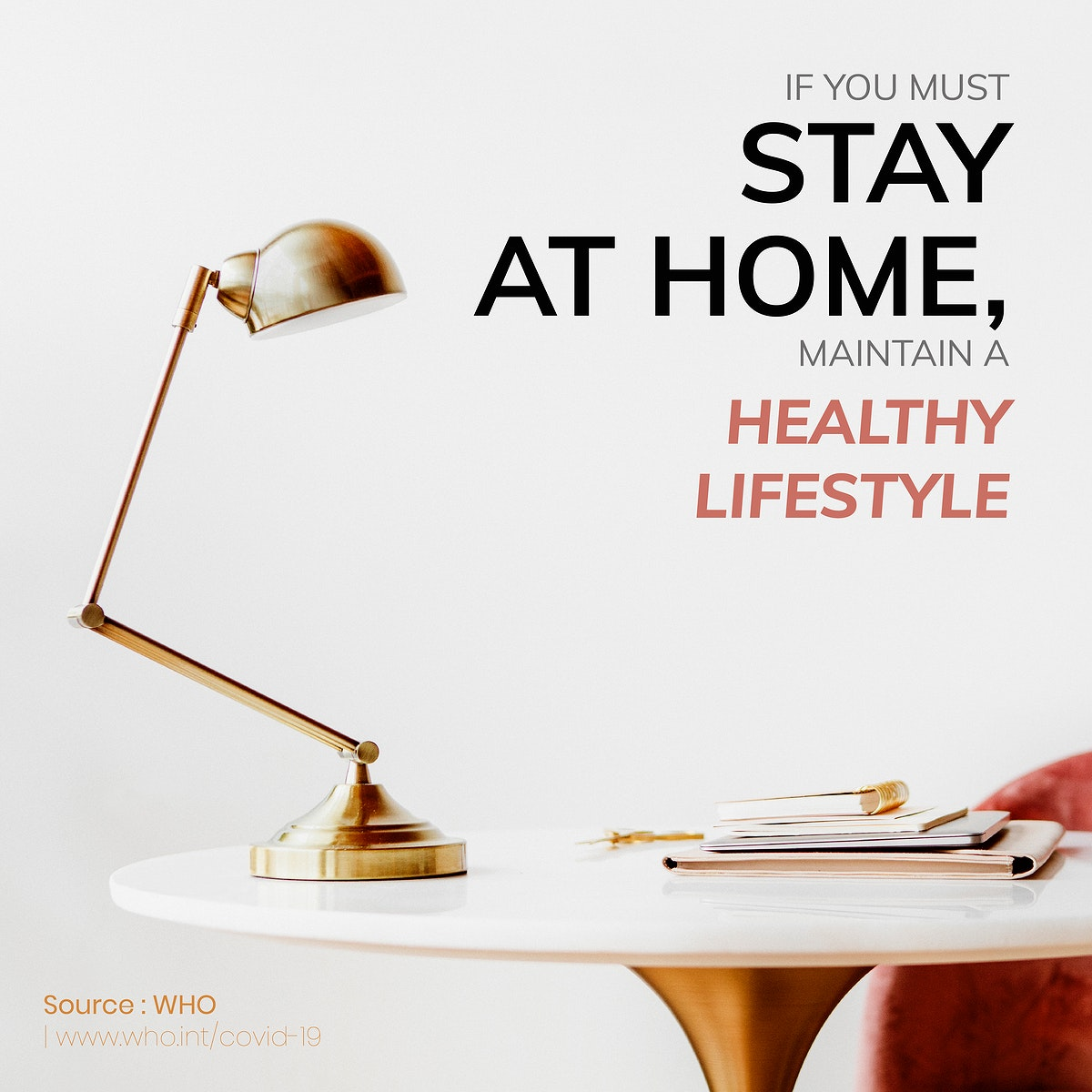 If you must stay home, maintain a healthy lifestyle social template source WHO vector