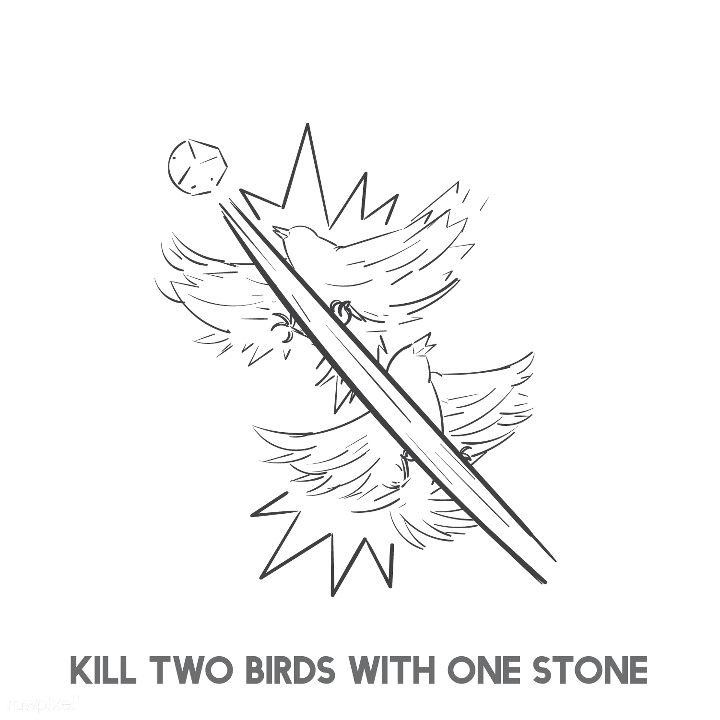 Kill two birds with one stone - achievement, affective, art, benefits, bird, creative, creativity, design, drawing, drawn,...