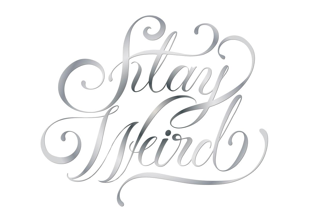 Stay weird typography design illustration