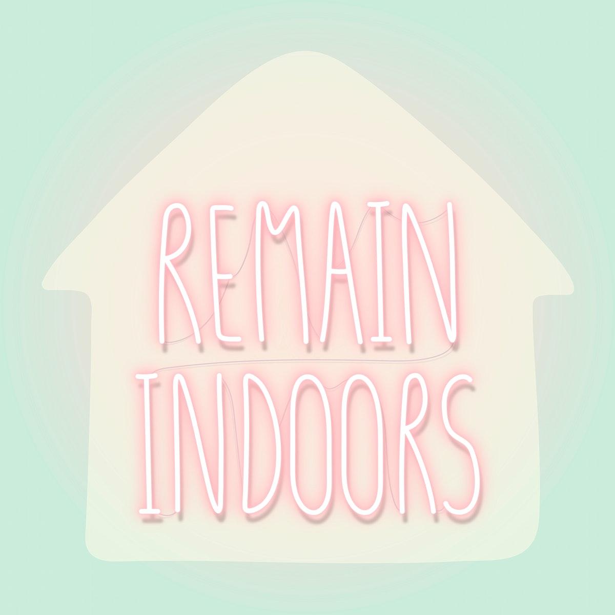 Remain indoors during coronavirus pandemic neon sign