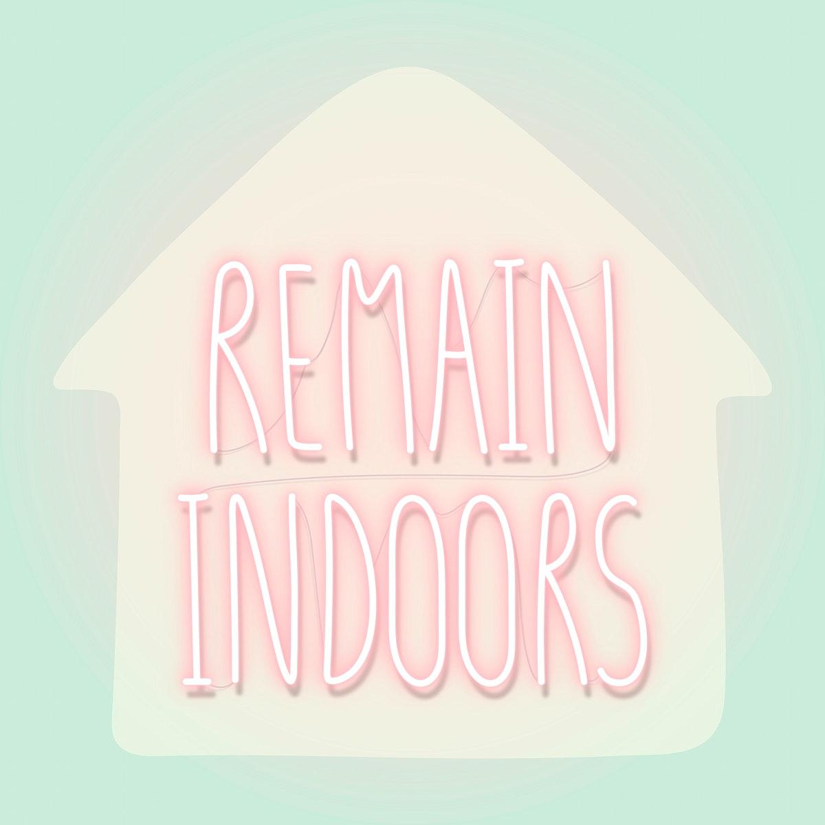 Remain indoors during coronavirus pandemic neon sign vector