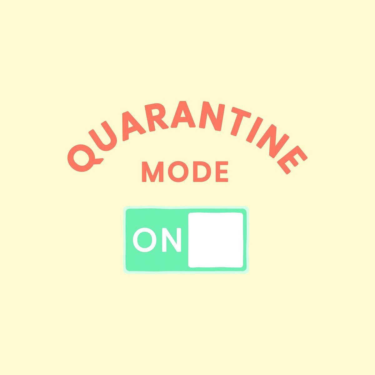Quarantine mode on during coronavirus pandemic element vector
