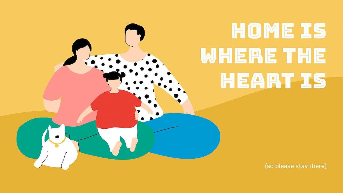 Home is where the heart is coronavirus awareness message